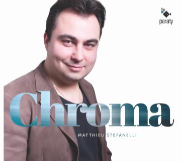 Matthieu Stefanelli sortie du disque CHROMA