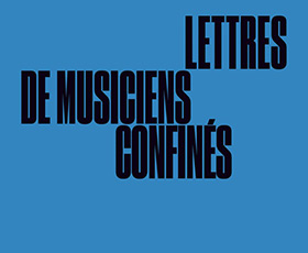 photo Lettres de musiciens confinés